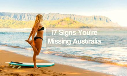 17 Signs You're Missing Australia
