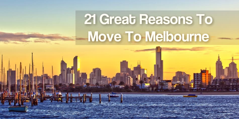 21 Great Reasons To Move To Melbourne and Victoria in Australia