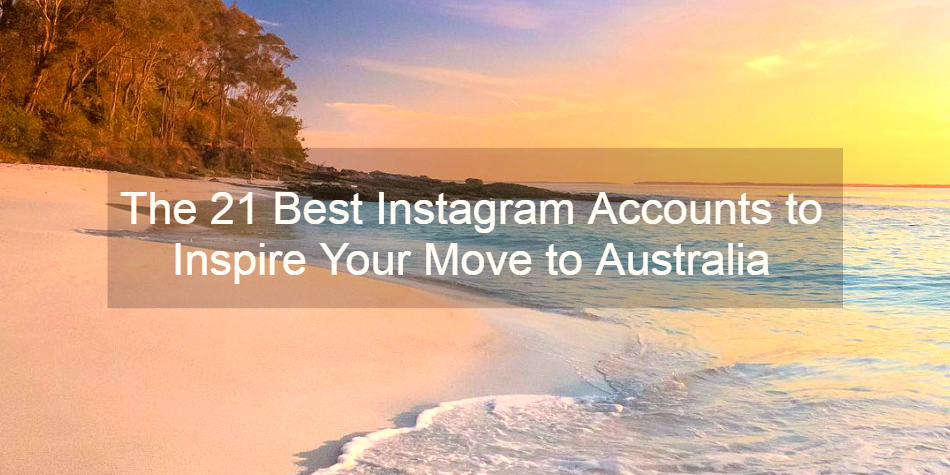 The 21 Best Instagram Accounts to Inspire Your Move To Australia